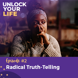 Ep 2 Radical Truth-Telling