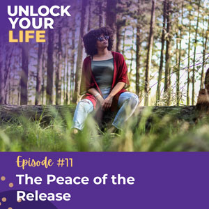Unlock Your Life with Lori A. Harris | The Peace of the Release